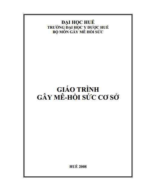 [PDF] Gây mê hồi sức (NXB ĐẠI HỌC Y DƯỢC HUẾ)