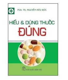 [PDF] Hiểu và dùng thuốc đúng (NXB TRẺ)